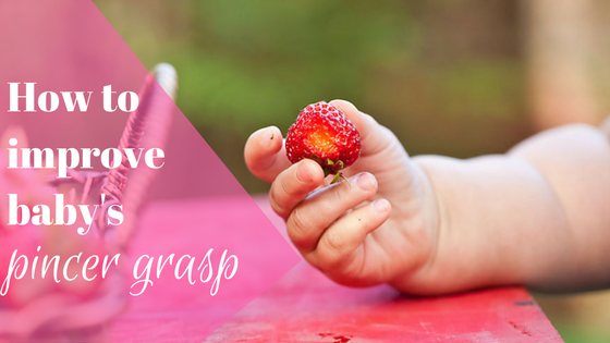 How to improve baby's pincer grasp