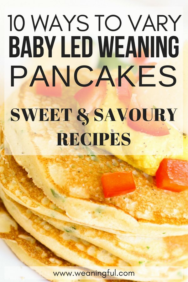 10 recipes for baby led weaning pancakes, both sweet and savoury ideas for introducing solids and first foods for babies 6 months+.